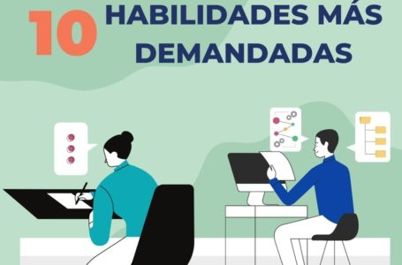 10 Habilidades más demandadas por las empresas
