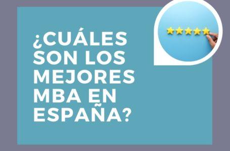 Cuáles son los mejores MBA en España